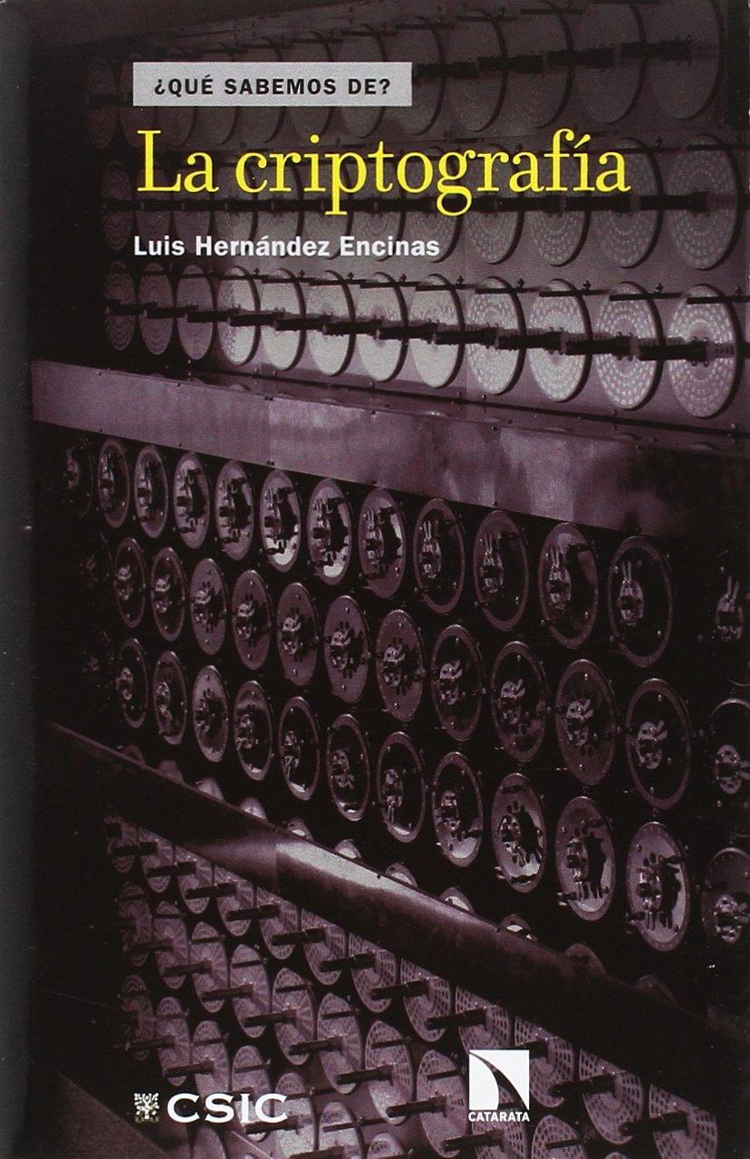 La criptografía (¿Qué sabemos de?): Amazon.es: Luis Hernández Encinas: Libros