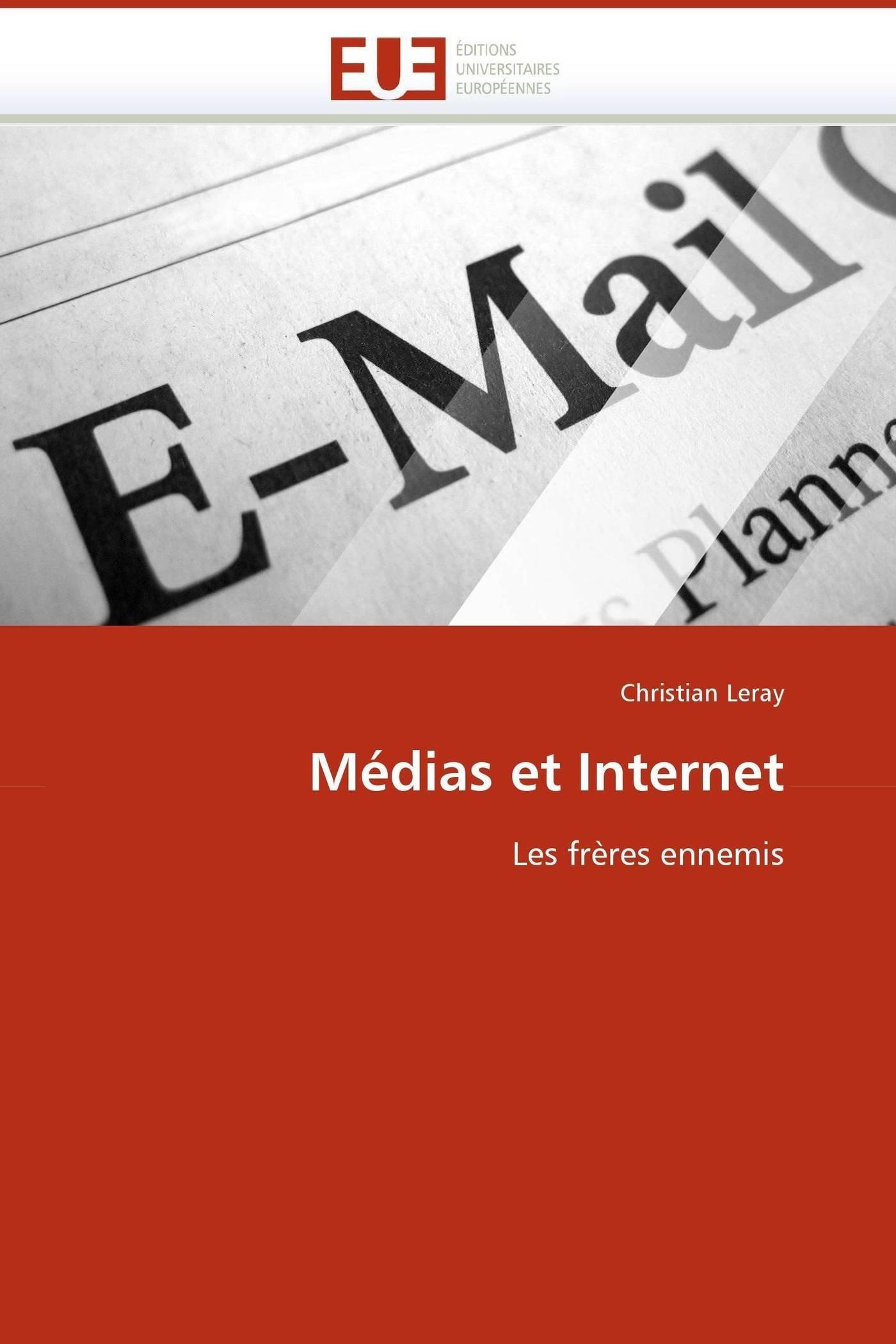 Médias et Internet: Les frères ennemis (Omn.Univ.Europ.) (French Edition) pdf epub