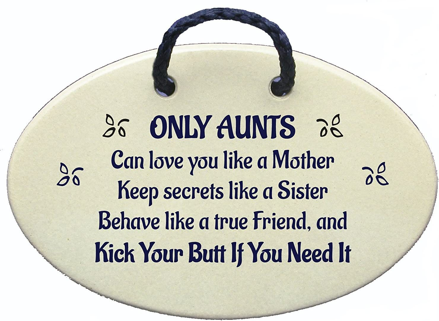 Mountain Meadows Pottery Aunt Gift, Sister, Aunt, Friend. Only an Aunt can Love You Like a Mother, Keep Secrets, Behave Like a True Friend, Kick Your Butt If You Need It. Ceramic plaques Made in USA.