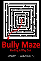 Bully Maze  : Finding A Way Out Kindle Edition