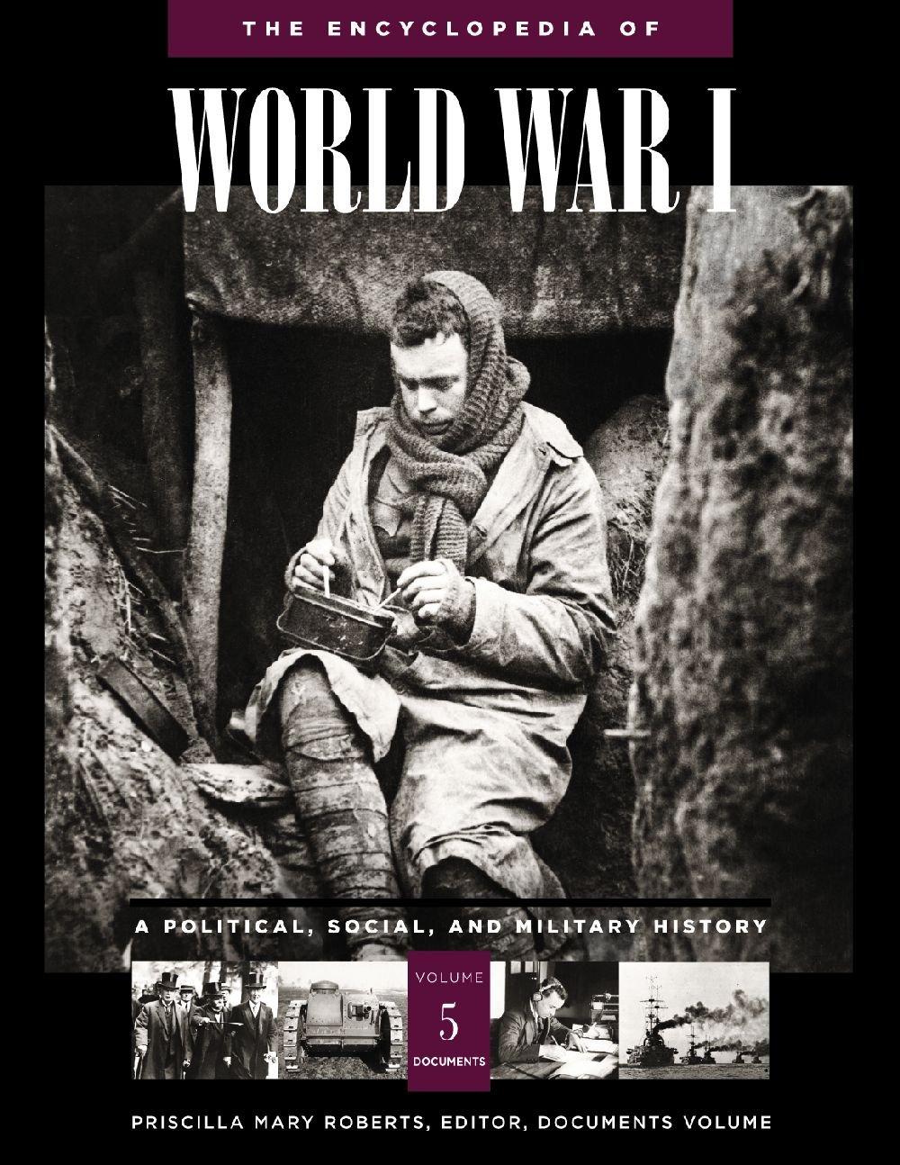 The Encyclopedia of World War I : A Political, Social, and Military