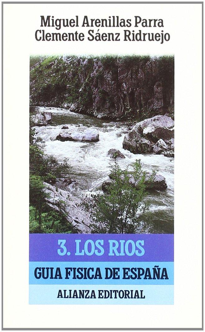 Guía física de España. 3. Los ríos El Libro De Bolsillo Lb: Amazon.es: Arenillas Parra, Miguel, Sáenz Ridruejo, Clemente: Libros