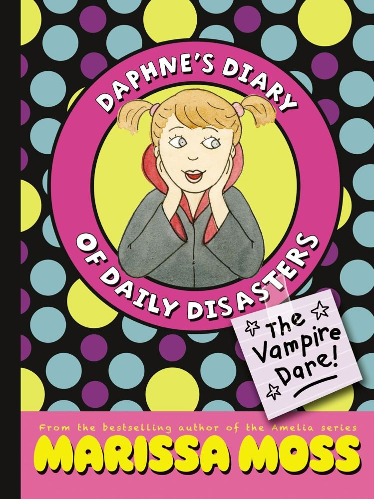 The Vampire Dare! (Daphne's Diary of Daily Disasters)