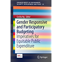 Gender Responsive and Participatory Budgeting: Imperatives for Equitable Public Expenditure (SpringerBriefs in Environment, Security, Development and Peace)