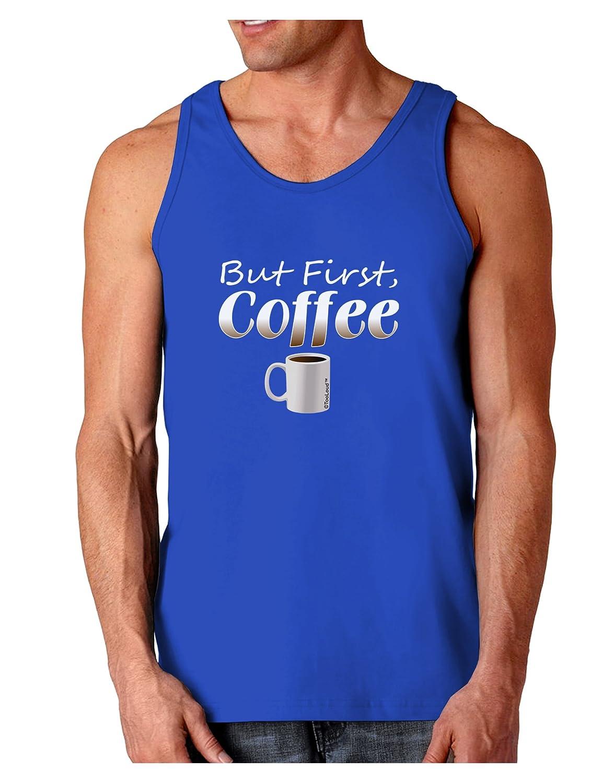 TooLoud But First Coffee Dark Loose Tank Top