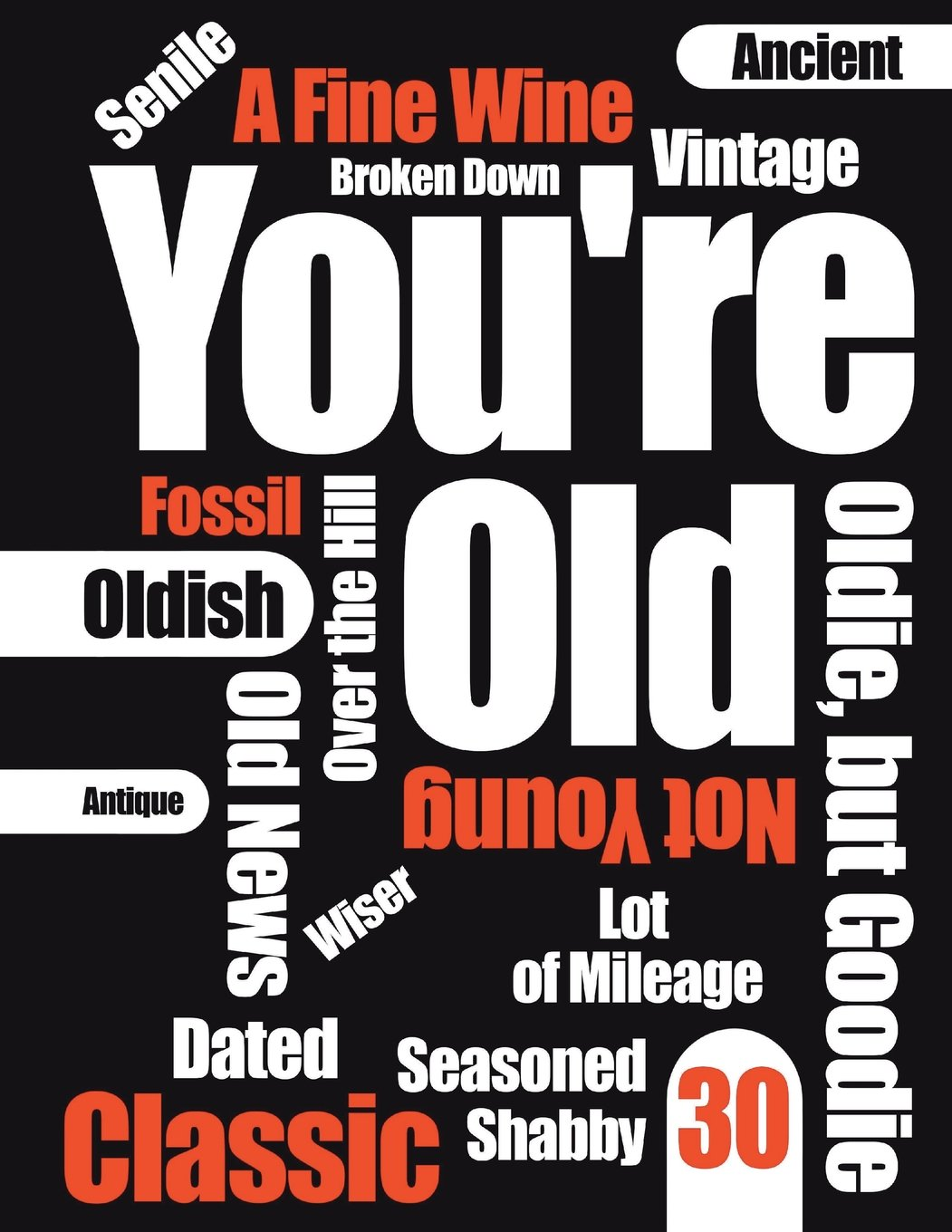 """Download You're Old: Funny Text, Happy 30th Birthday Book To Use As a Journal, Notebook, or Diary...105 Lined Pages To Write In, Cute Birthday Gag Gifts for 30 ... Best Friends, Co-Worker, 8 1/2"""" x 11"""" PDF"""