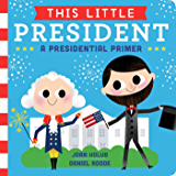 This Little President: A Presidential Primer (with audio recording)