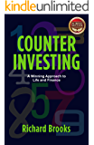 Counter Investing: A Winning Approach to Life and Finance