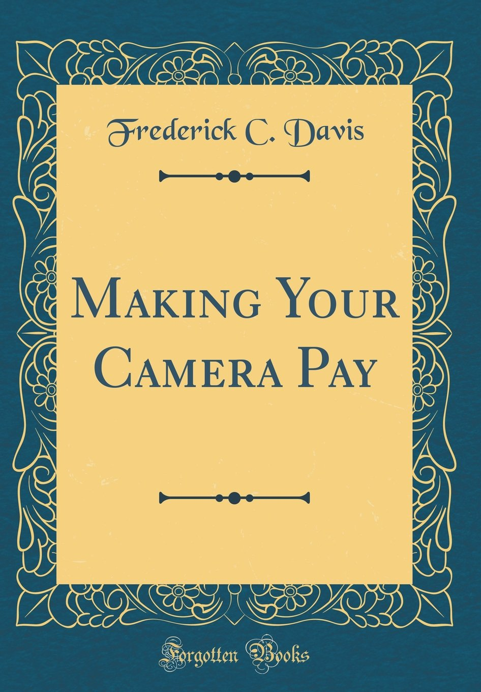 Making Your Camera Pay (Classic Reprint) pdf