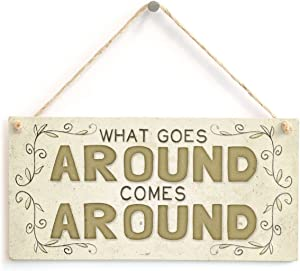 "Meijiafei What goes Around Comes Around - Beautiful Home Accessory Gift Sign 10""x5"""