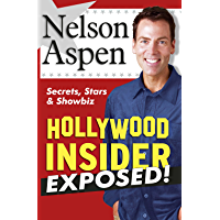 Hollywood Insider Exposed! -Secrets, Stars And Showbiz