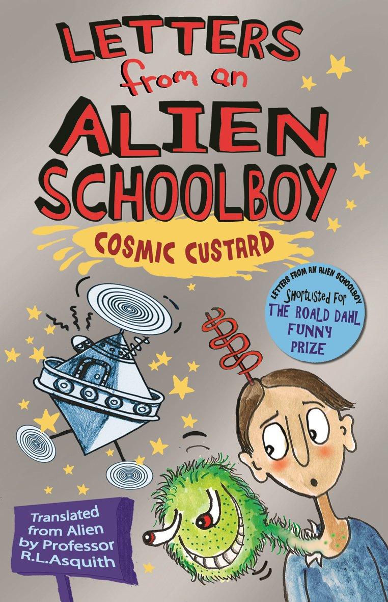 Download Letters from an Alien Schoolboy Book 2, . Cosmic Custard pdf