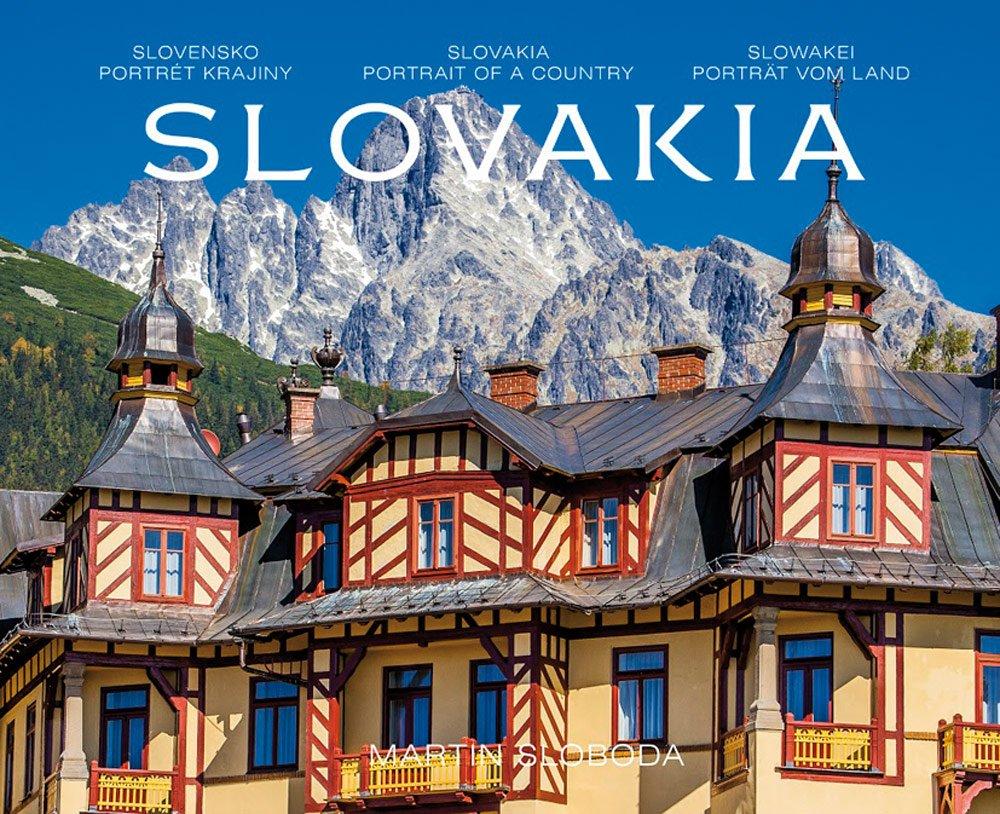 Slovakia - Slowakei Bildband dreisprachig: deutsch, englisch, slowakisch