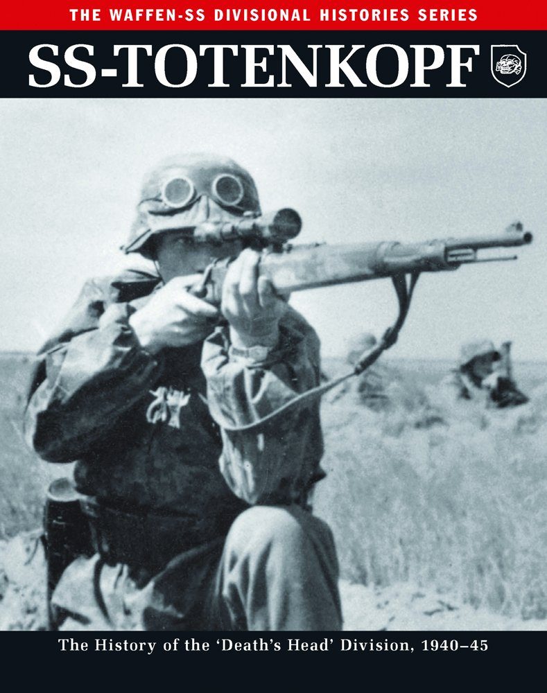 Ss totenkopf the history of the deaths head division 1940 45 waffen ss divisional histories paperback march 1 2015
