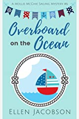 Overboard on the Ocean (A Mollie McGhie Cozy Sailing Mystery Book 6) Kindle Edition