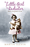 The Little Girl in the Radiator: Mum Alzheimer's & Me