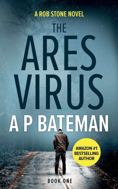 The Ares Virus: The Gripping New Thriller By Rob Stone: Amazon.es: Bateman, A P: Libros en idiomas extranjeros