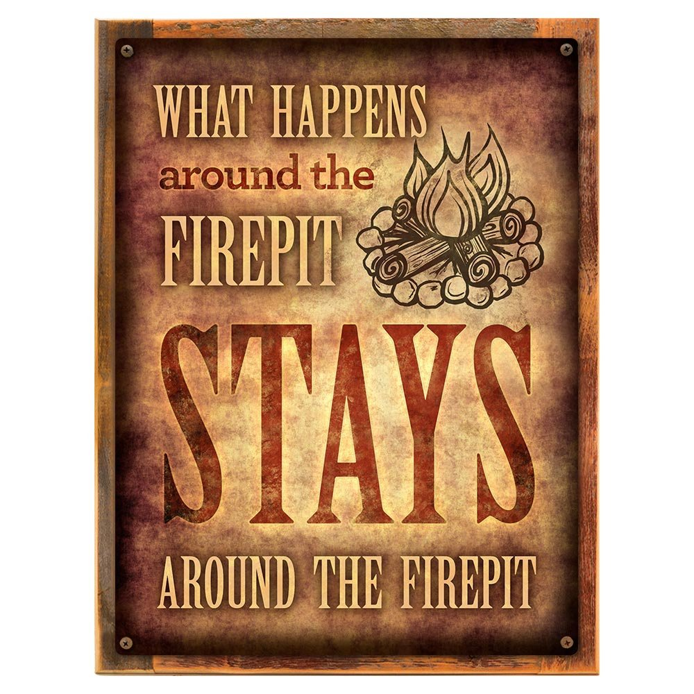 Framed, Outdoor What Happens Around the Firepit 12''x16'' Metal Sign, Patio, Porch, Deck, Hand-Crafted from reclaimed materials