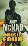 By Andy McNab - Crisis Four: (Nick Stone Book 2)