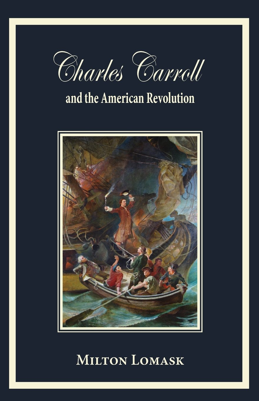 Charles Carroll and the American Revolution