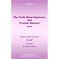 The Truth About Impotence  and  Prostate Illnesses