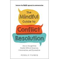 The Mindful Guide to Conflict Resolution: How to Thoughtfully Handle Difficult Situations, Conversations, and…