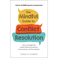 The Mindful Guide to Conflict Resolution: How to Thoughtfully Handle Difficult Situations, Conversations, and Personalities (English Edition)