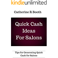 Quick Cash Ideas for Salons: Tips for generating quick cash for salons