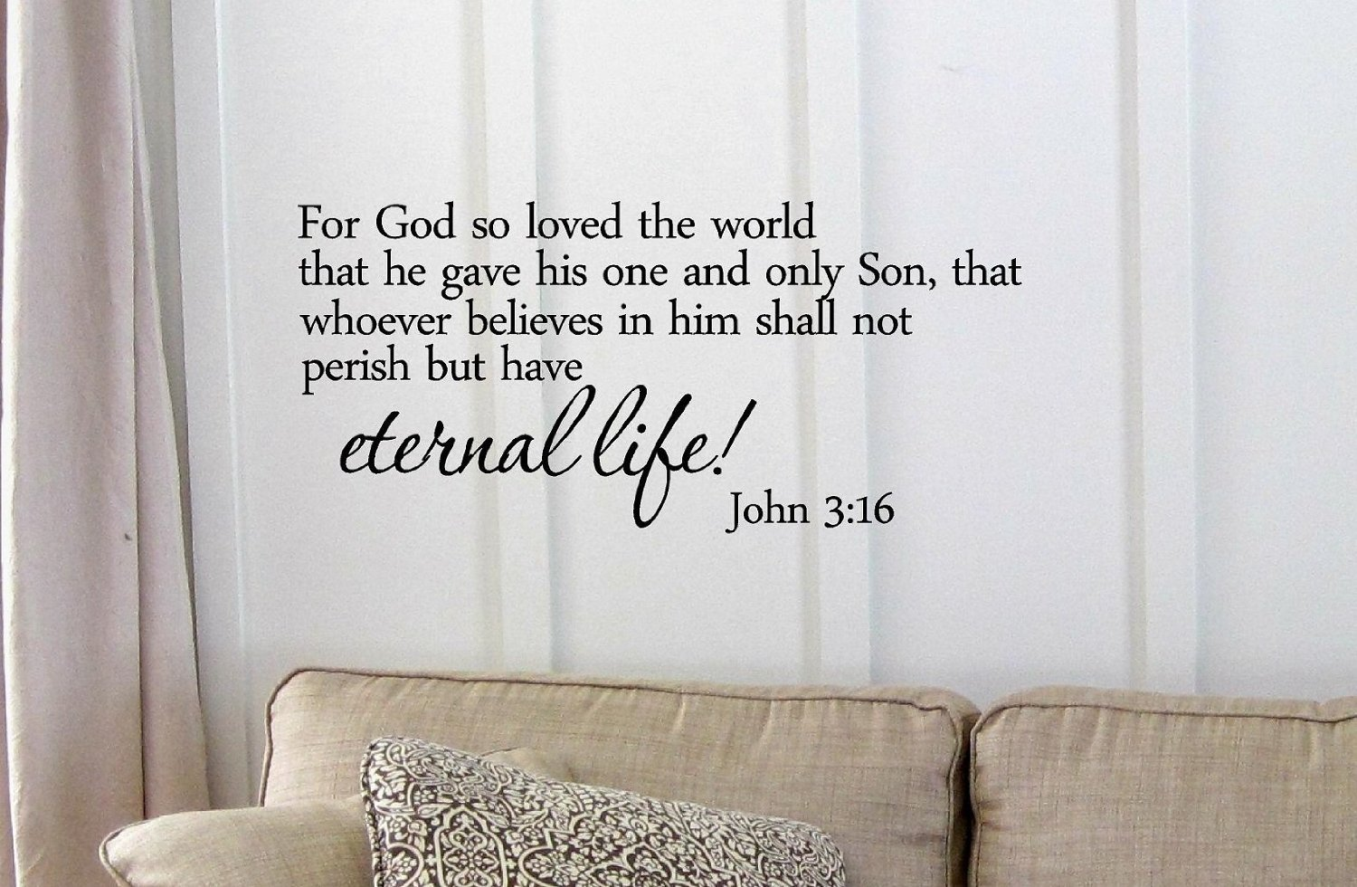 amazon com for god so loved the world that he gave his one and that he gave his one and only son that whoever believes in him shall not perish but have eternal life john 3 16 vinyl wall art inspirational quotes