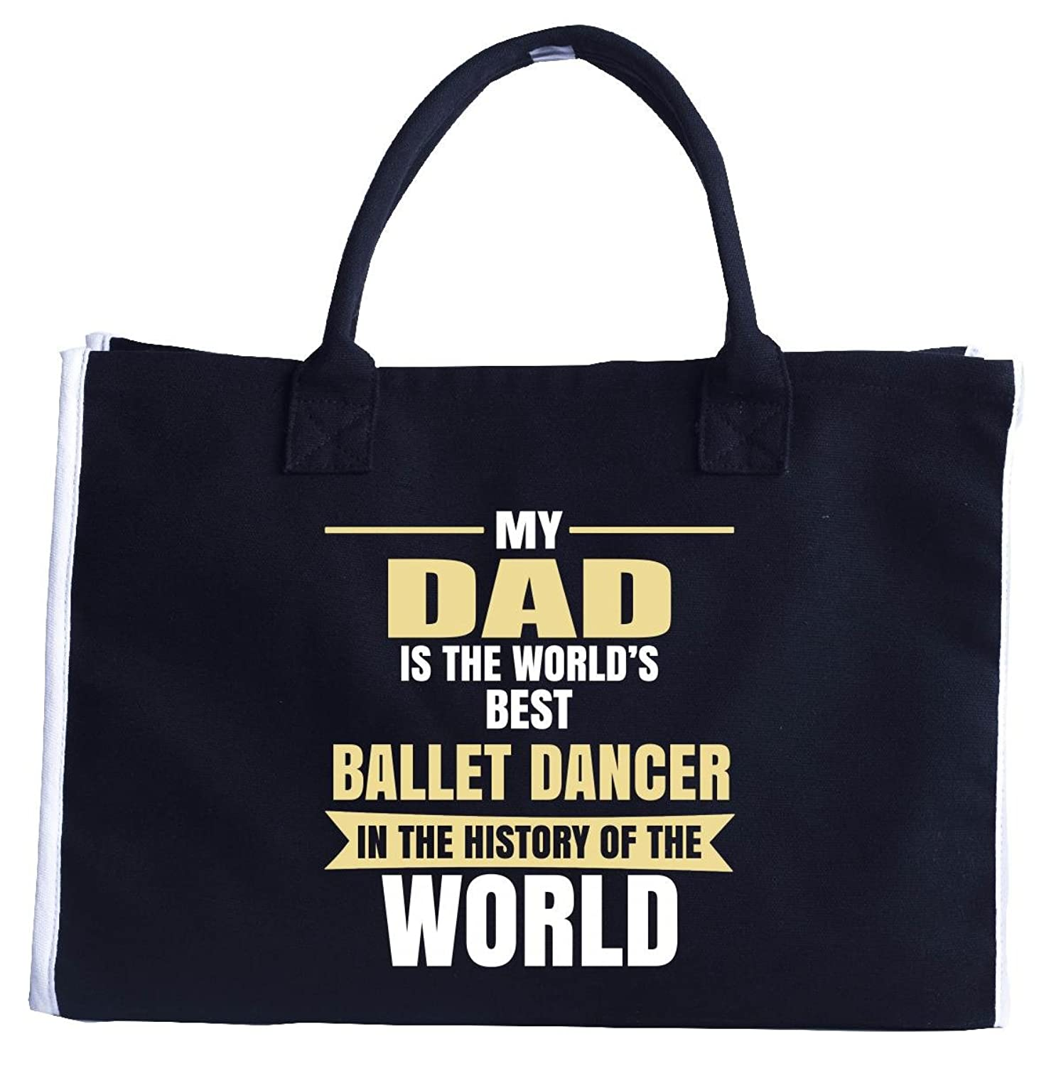 My Dad Is The World's Best Ballet Dancer In The History - Fashion Tote Bag