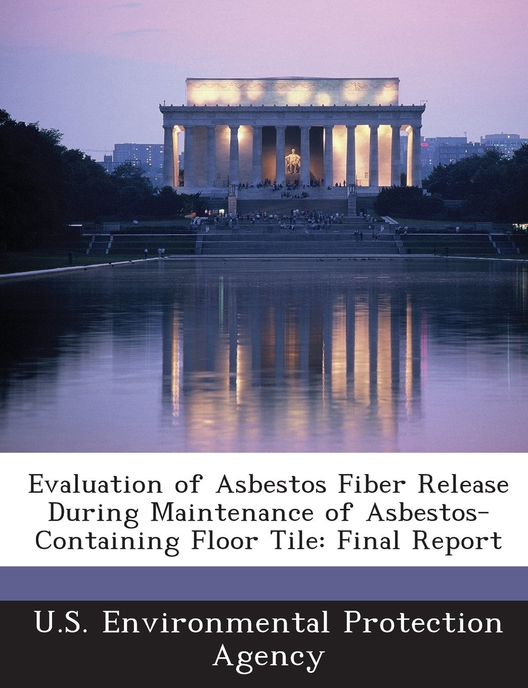 Evaluation of Asbestos Fiber Release During Maintenance of Asbestos-Containing Floor Tile: Final Report ebook
