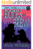 Bones and Brew (Ruff and Tumble Cozy Thriller Book 2)
