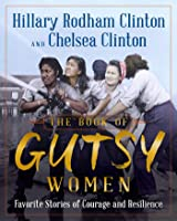 The Book of Gutsy Women: Favorite?Stories of Courage and Resilience