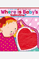 Where Is Baby's Valentine?: A Lift-the-Flap Book Board book
