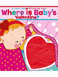 Where Is Babyu0027s Valentine?: A Lift The Flap Book