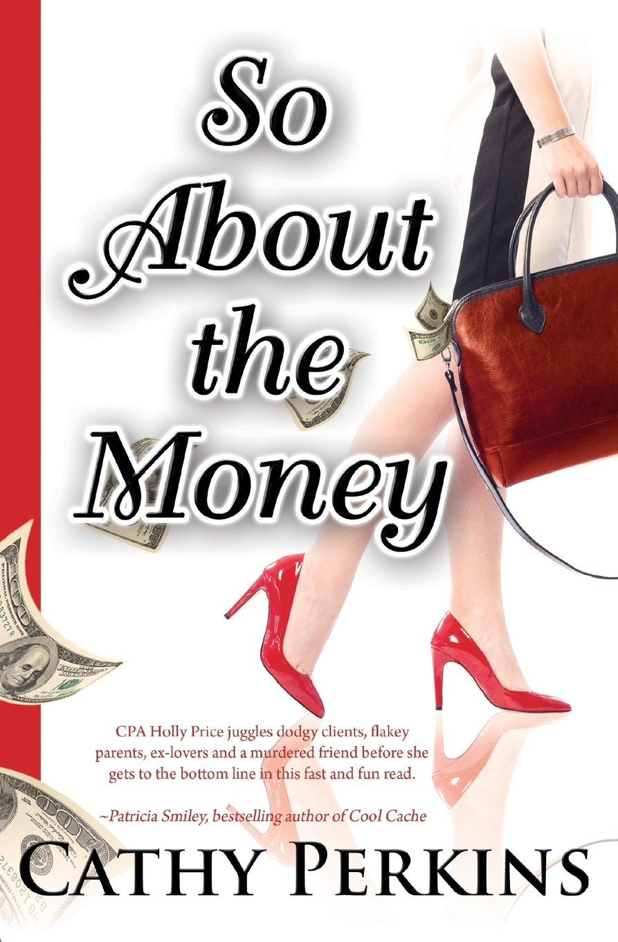 So About the Money: A Holly Price Mystery (Volume 1) ebook