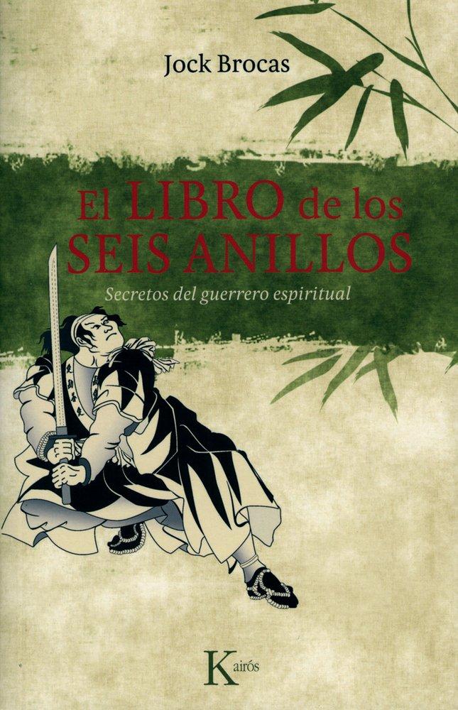 El libro de los seis anillos: Secretos del guerrero ...