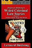 Professor Birdsong's Weird Criminal Law Stories, Volume 5: Stories from Way Out West (Professor Birdsong's Weird Criminal Law Stories)