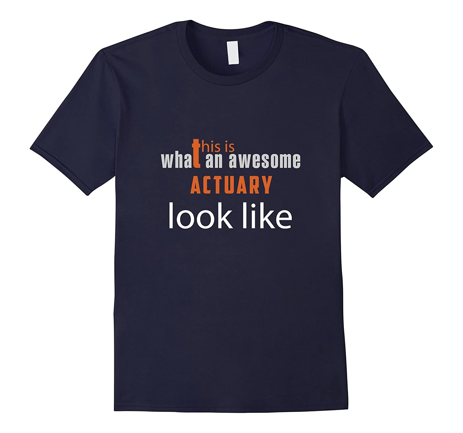 Actuary what an awesome Actuary look like Tshirts-PL
