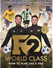 F2: World Class: Football Tips and Tricks For The World Stage (Skills Book 3)