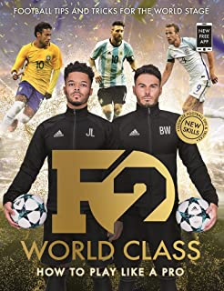 F2 World of Football: How to Play Like a Pro: Amazon co uk