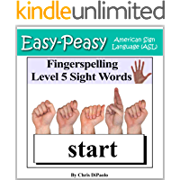 American Sign Language - Fingerspelling Level 5 Sight Words: Signing Third Grade Sight Words using the American Manual Alphabet (Easy-Peasy American Sign Language (ASL))