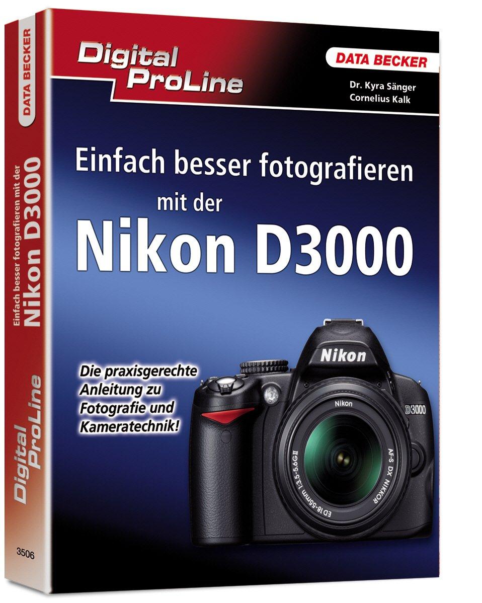 Digital ProLine: Einfach besser fotografieren mit der Nikon D3000