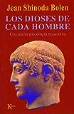 LOS DIOSES DE CADA HOMBRE:Una nueva psicología masculina (Psicologia)