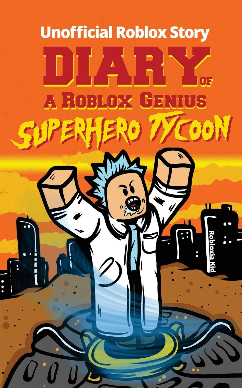Roblox Fanfiction 18+ Diary Of A Roblox Genius Superhero Tycoon Roblox Book 11 Kid Robloxia 9781720591856 Amazon Com Books