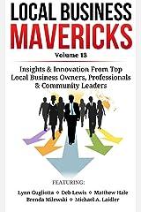 Local Business Mavericks - Volume 18 Kindle Edition