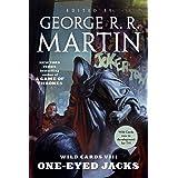 Wild Cards VIII: One-Eyed Jacks: (Book One of the Rox Triad) (Wild Cards, 8)