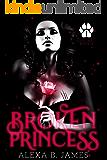 Broken Princess: A Dark Paranormal Romance (Feline Royals Book 1)