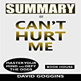 Summary of Can't Hurt Me: Master Your Mind and Defy