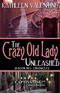 The Crazy Old Lady Unleashed: Beacon Hill Chronicles 3